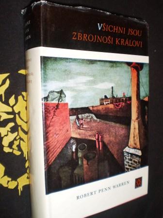 VŠICHNI JSOU ZBROJNOŠI KRÁLOVI - Robert Penn Warren