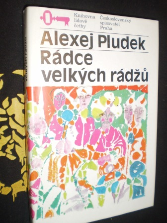 RÁDCE VELKÝCH RÁDŽŮ - Pludek, Alexej