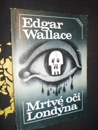 MRTVÉ OČI LONDÝNA - Wallace, Edgar