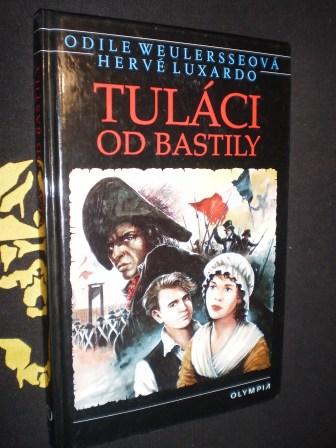 TULÁCI OD BASTILY - Odile Weulersseová, Hervé Luxardo