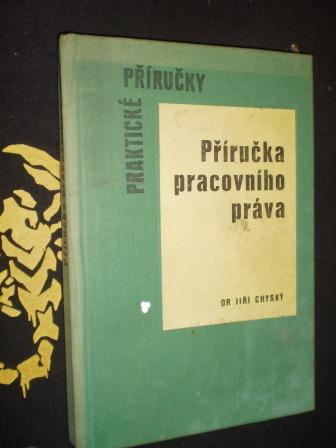 PŘÍRUČKA PRACOVNÍHO PRÁVA - Jiří Chyský