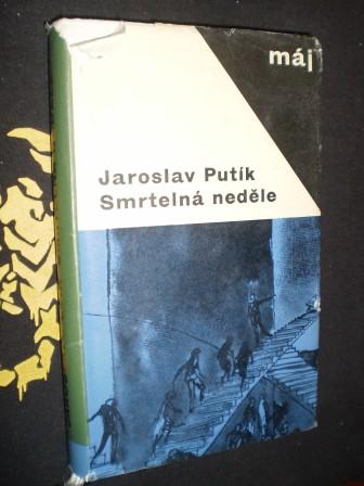 SMRTELNÁ NEDĚLE - Jaroslav Putík