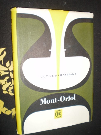 MONT-ORIOL - Guy de Maupassant