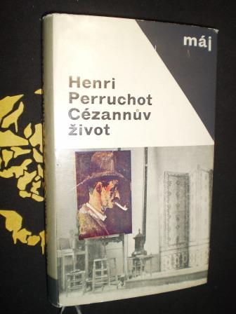 CÉZANNŮV ŽIVOT - Henri Perruchot