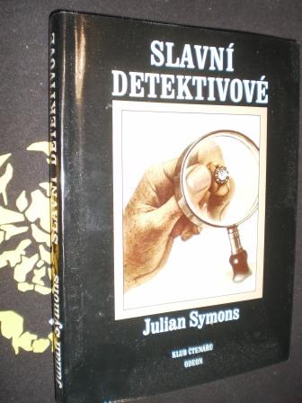SLAVNÍ DETEKTIVOVÉ - Julian Symons
