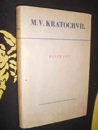 MISTR JAN - Kratochvíl, M. V.