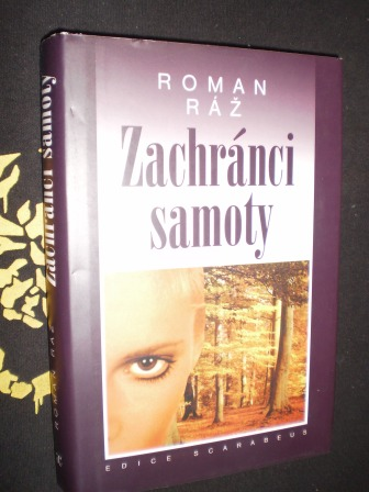 ZACHRÁNCI SAMOTY - Roman Ráž