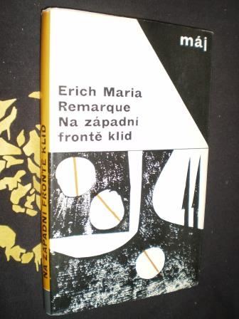 NA ZÁPADNÍ FRONTĚ KLID - Remarque, Erich Maria