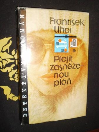 PŘEJÍT ZASNĚŽENOU PLÁŇ - František Uher