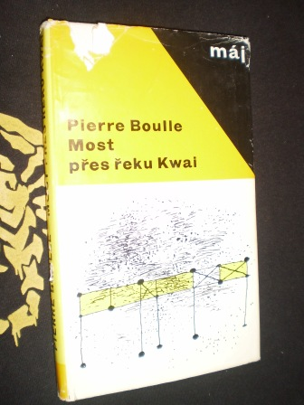 Most přes řeku Kwai - Pierre Boulle