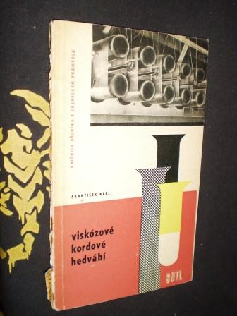 VISKÓZOVÉ KORDOVÉ HEDVÁBÍ - František Kebl