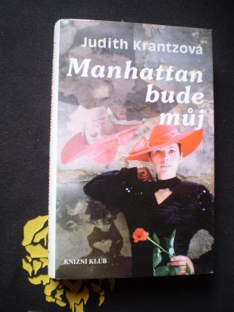 MANHATTAN BUDE MŮJ - Judith Krantzová