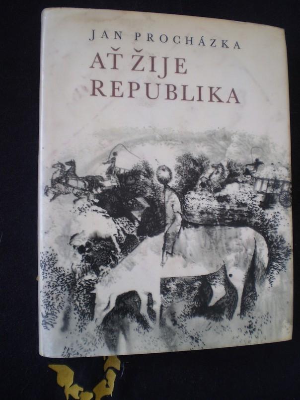 AŤ ŽIJE REPUBLIKA - Jan Procházka
