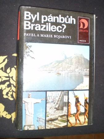 BYL PÁNBŮH BRAZILEC ? - Pavel a Marie Bojarovi