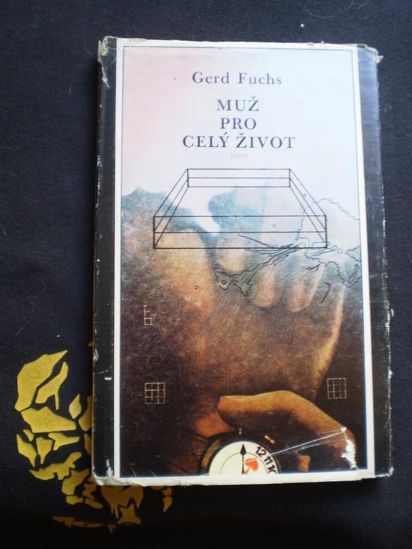 MUŽ PRO CELÝ ŽIVOT - Gerd Fuchs