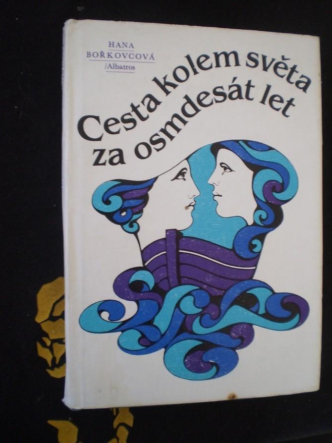 CESTA KOLEM SVĚTA ZA OSMDESÁT LET - Hana Bořkovcová