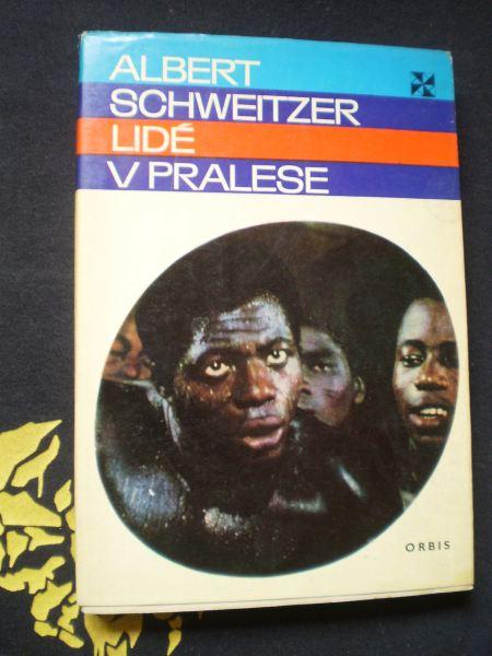 LIDÉ V PRALESE - Schweitzer, Albert