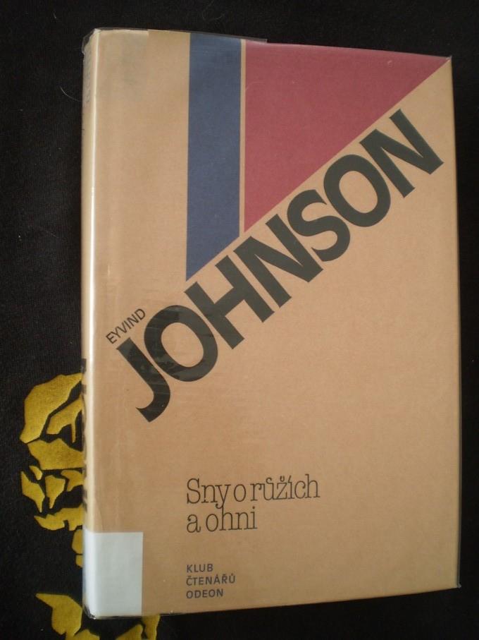 SNY O RŮŽÍCH A OHNI - Eyvind Johnson