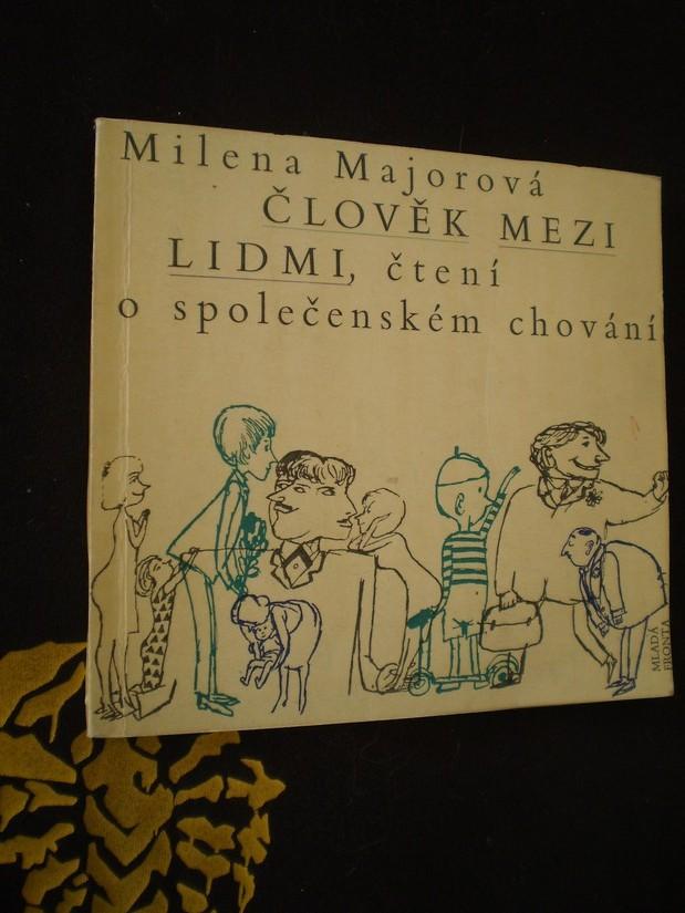 ČLOVĚK MEZI LIDMI, čtení o společenském chování - Majorová, Milena