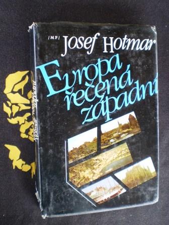 EVROPA ŘEČENÁ ZÁPADNÍ - Josef Hotmar