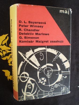 PETER WIMSEY / DETEKTÍV MARLOWE / KOMISÁR MAIGRET ZASAHUJÚ - D.L. Sayersová, R.