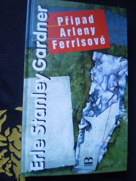 PŘÍPAD ARLENY FERRISOVÉ - Erle S. Gardner