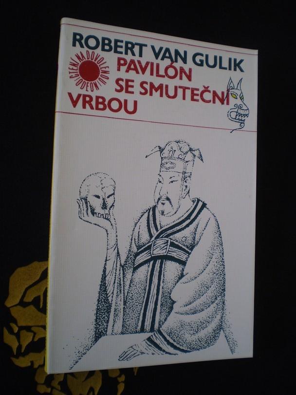 Robert van Gulik - PAVILÓN SE SMUTEČNÍ VRBOU