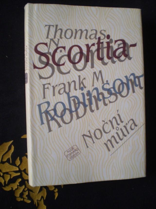 NOČNÍ MŮRA - Thomas N. Scortia, Frank M. Robinson