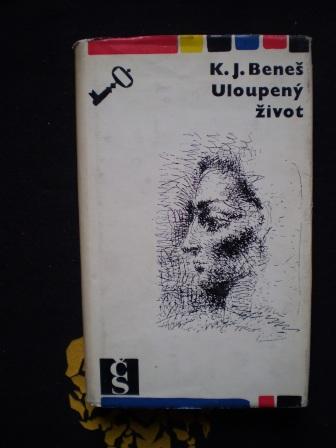 ULOUPENÝ ŽIVOT - K.J. Beneš