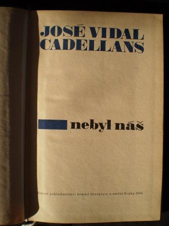 NEBYL NÁŠ - José Vidal Cadellans