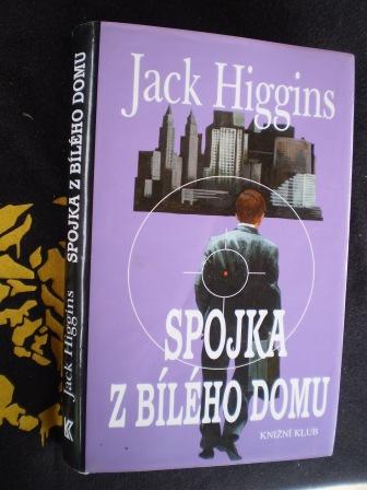 SPOJKA Z BÍLÉHO DOMU - Jack Higgins
