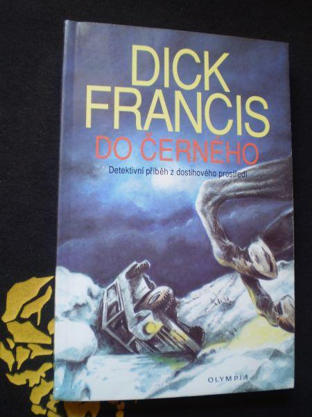 DO ČERNÉHO - Francis, Dick