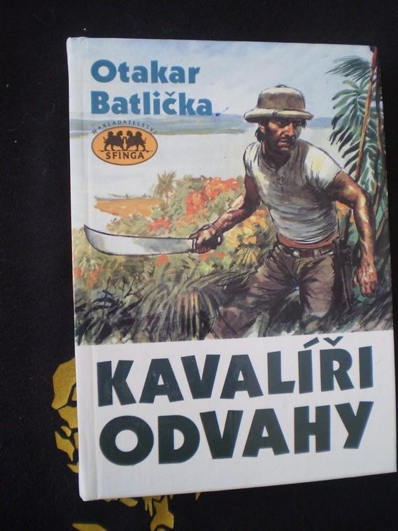 KAVALÍŘI ODVAHY - Batlička, Otakar