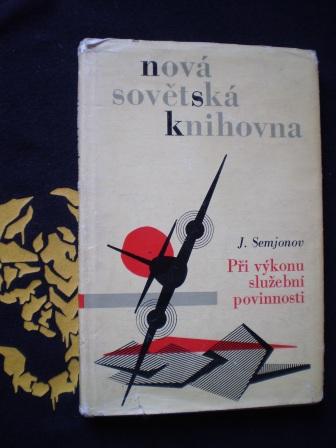 PŘI VÝKONU SLUŽEBNÍ POVINNOSTI - J. Semjonov