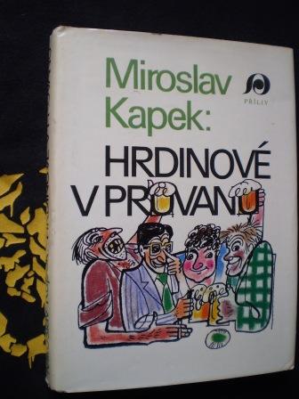 HRDINOVÉ V PRŮVANU - Miroslav Kapek
