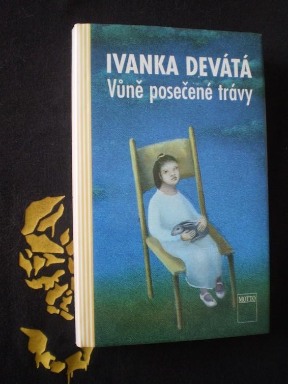 Ivanka Devátá - VŮNĚ POSEČENÉ TRÁVY