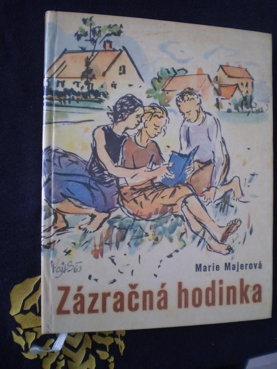 ZÁZRAČNÁ HODINKA - Marie Majerová