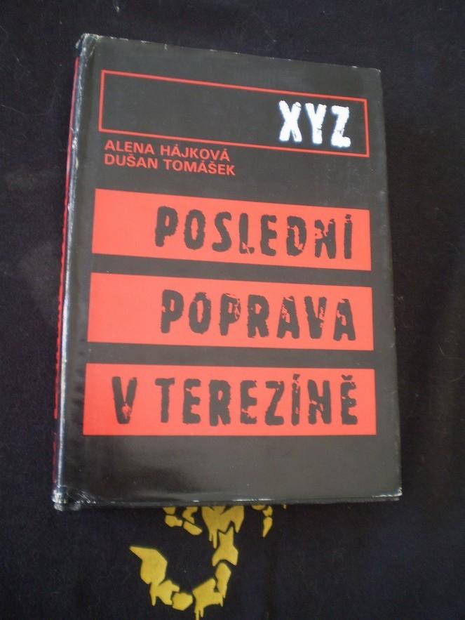 Alena Hájková, Dušan Tomášek - POSLEDNÍ POPRAVA V TEREZÍNĚ