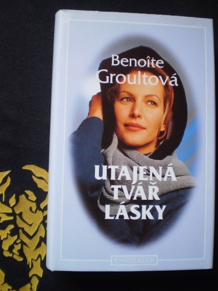 UTAJENÁ TVÁŘ LÁSKY - Groultová, Benoite