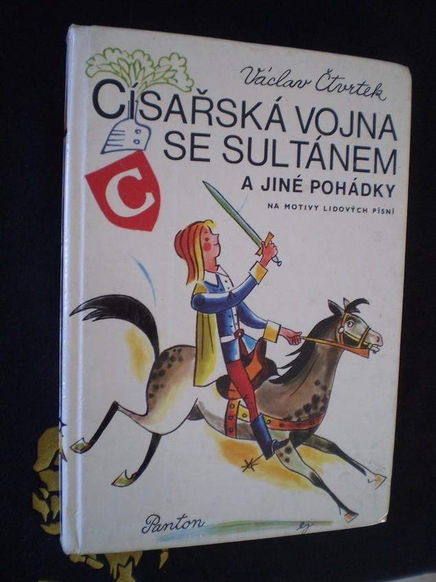 CÍSAŘSKÁ VOJNA SE SULTÁNEM A JINÉ POHÁDKY - Václav Čtvrtek