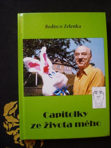 CAPITOLKY ZE ŽIVOTA MÉHO - Zelenka, Bedřich
