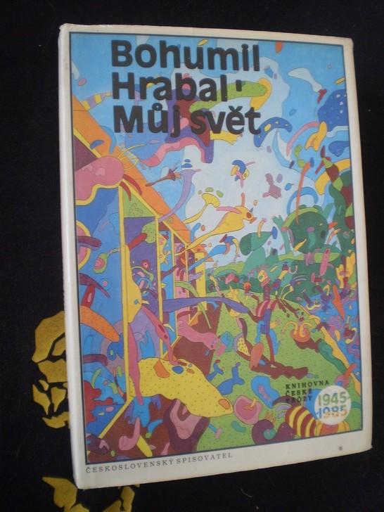 MŮJ SVĚT - Bohumil Hrabal