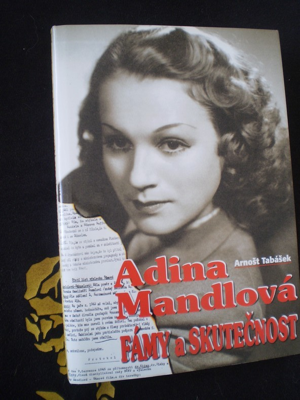 ADINA MANDLOVÁ FÁMY A SKUTEČNOSTI - Arnošt Tabášek