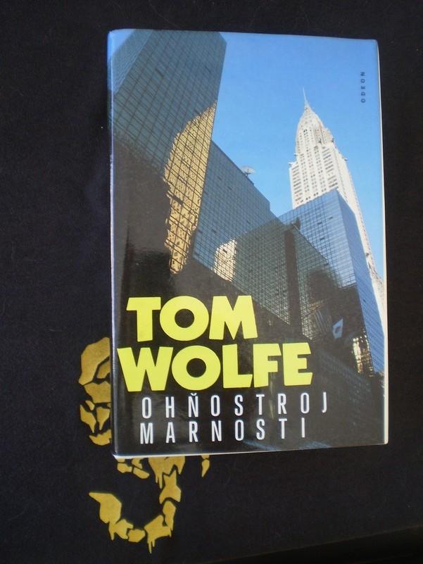 OHŇOSTROJ MARNOSTI - Wolfe, Tom
