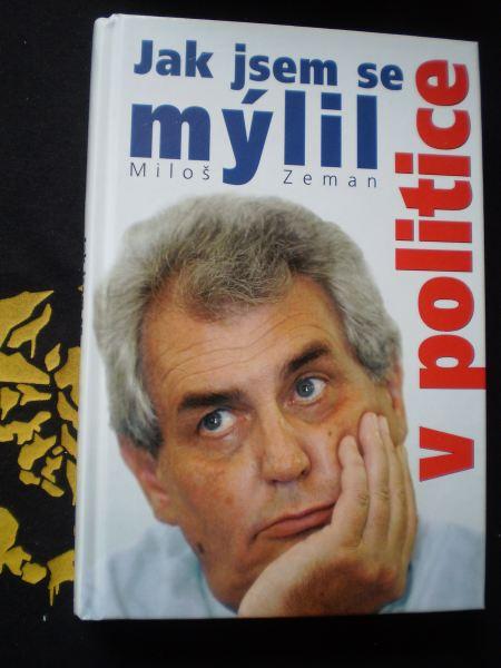 JAK JSEM SE MÝLIL V POLITICE - Zeman, Miloš
