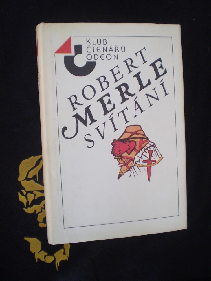 SVÍTÁNÍ - Merle, Robert