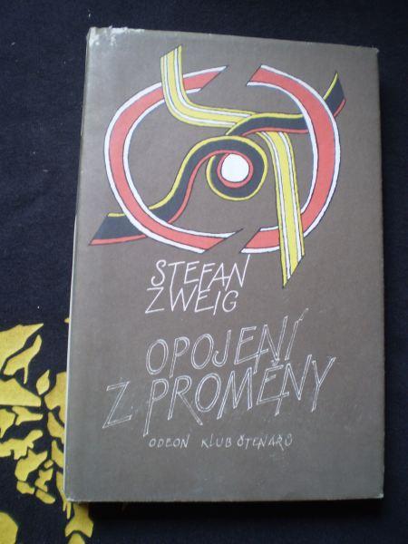 OPOJENÍ Z PROMĚNY - Zweig, Stefan