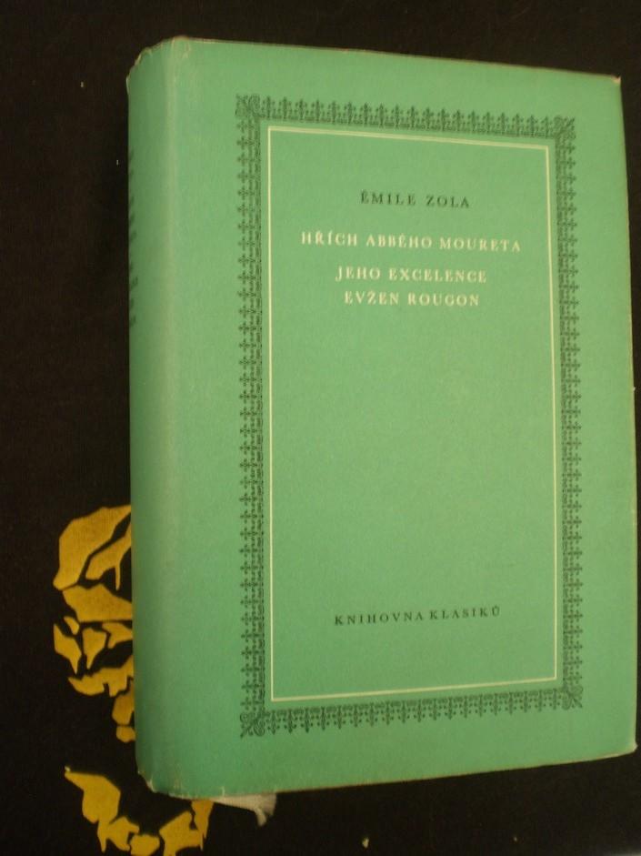 Émile Zola - HŘÍCH ABBÉHO MOURETA / JEHO EXCELENCE EVŽEN ROUGON