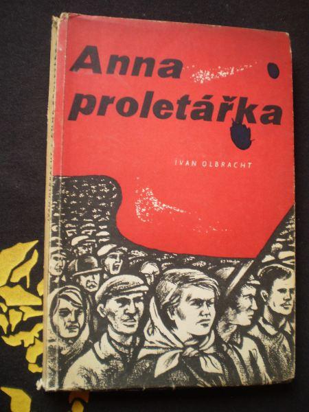 ANNA PROLETÁŘKA - Ivan Olbracht