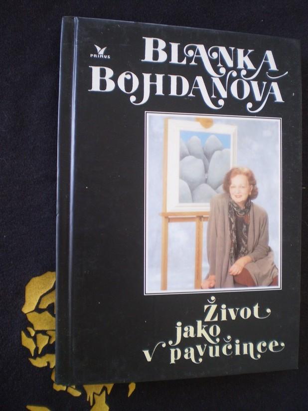 Blanka Bohdanová - ŽIVOT JAKO V PAVUČINCE